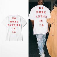 erkek parti gömleği toptan satış-Kanye West Yeni T Gömlek HIÇBIR DAHA FAZLA PARTIES LA T-Shirt Kısa Kollu Beyaz Tee Baskı tshirt Gevşek Boys