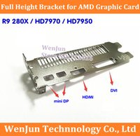 Wholesale amd cards for sale - Group buy NEW Full Height Bracket for AMD R9 X HD7970 HD7950 Graphics Video Card mini dp hdmi dvi