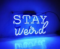Wholesale neon glass tubes - Fashion New Handcraft Neon sign Stay Weird Real Glass Tubes For Bedroom Home Display neon Lighht sign 14x9!!!