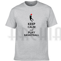 Wholesale Cool Basketball Shirts - Keep calm and play T shirt Cool word short sleeve gown Basketball printing tees Leisure clothing Unisex cotton Tshirt