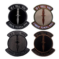 VP-215 Nuovo distintivo Tactical Patch di ricamo Se ti dico che devo ucciderti Morale Patches Hook Loop Army badge iron