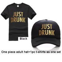 Wholesale Vinyl M - Adult Free Custom LOGO T-shirt JUST DRUNK Golden glitter Vinyl Printing DRUNK IN LOVE T-shirts and hats one set Men and Women Clothes