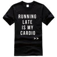 Wholesale Funny Running Shirts - Running Late Is My Cardio Tee Shirt Unisex fashion women men short sleeve funny shirt 6 size