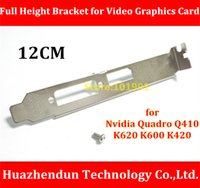 Wholesale Nvidia Quadro Card - Wholesale- New Arrive 12CM Bracket Full Height Bracket for Nvidia Quadro Q410 K620 K600 K420 Video Graphics Card Giving Screw