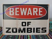 Wholesale Zombie Posters - Wholesale- Free shipping BEWARE OF ZOMBIES vintage Tin Sign Bar pub home Wall Decoration Retro Metal Art Poster ,size 30x20cm