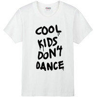 Wholesale Cool Dance Music - One direction T shirt Cool kids do not dance short sleeve gown Music band tees Leisure printing clothing Quality cotton Tshirt