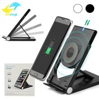 Wholesale Qi Dock - 2018 High Quality Universal Qi Wireless Charger adjustable Folding Holder Stand Dock For Samsung S7 S8 Edge Plus Note 8 Iphone 8 X Nexus 5 6