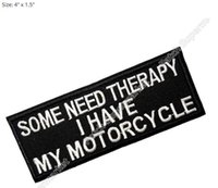 Wholesale Military Motorcycle Patches - Some Need Therapy I Have My Motorcycle Embroidered NEW IRON ON and SEW ON Cool Biker Vest Patch Military Badge