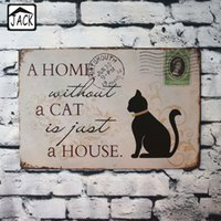 Una casa senza un gatto è solo una casa Tin Plate Bar Bar Garage Lounge Casa Metal Tin Segni Decorazione Home 20 * 30 CM Tin Plate