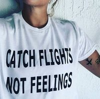Wholesale Shirt Catch - Wholesale- CATCH FLIGHTS NOT FEELINGS Letter Print T-shirts Women White Fashion Short Sleeve Casual female tops tees Harajuku ropa mujer