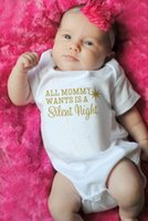 "Wholesale Wholesale Body Shirts - Fashion Brand ""All Mommy Wants Is A Silent Night"" Baby Body Suit White Festive Hipster Pajamas Newborn Baby Romper T-Shirt K375"