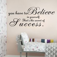 Wholesale Inspirational Vinyl Wall Decals - AW9066A You Have to Believe in Yourself Wall Stickers Vinyl Secret of Success Decals Inspirational Quotes Stickers Home Decor Free Shipping