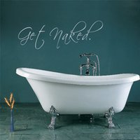 vinilo desnudo al por mayor-Get Naked Saying Quotes Bathroom Lettering Words Etiqueta de la pared Adhesivo de vinilo impermeable Art Decor Wall Decal Decoración de vidrio de la ventana