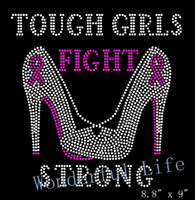 Spedizione gratuita Tough Girls Fight Heels Strong Stiletto Cancer Awareness hot fix Strass Transfer Design Motif