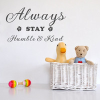 Wholesale Kids Letter Stickers - Always Stay Humble and Kind Quote Wall Stickers Art Letter Carved Kids Room Decoration Vinyl Environmentally
