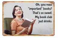 Wholesale Vintage Decorative Books - Oh you read important books that's so sweet my book club just drinks Vintage sign Decorative Retro Metal Poster Tin Sign