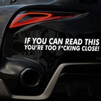 lustige autoabziehbilder großhandel-Heißer Verkauf Auto Styling Für Wenn Sie Diese Youre Zu Schließen Funny Auto Aufkleber Vinyl Aufkleber Stoßstange Regeln