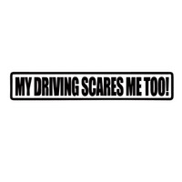 Wholesale funny drives - For My Driving Scares Me Too Sticker Personality Car Styling Jdm Funny Drift Car Window Vinyl Decal Accessories Decor