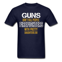 Wholesale Pretty Shirts - White Short Sleeve Custom Guns Don't Kill People Firefighters With Pretty Daughters Do t-shirt For Men Printing XXXL t-shirt