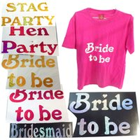 Wholesale Wedding Decoration Buy - Party decoration fun T-shirt transfer 50% off in buy 3pcs sparking bride to be bridesmaid hen stag party wedding event 2017 new