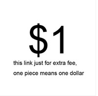 this link just for extra fee ,one piece means one dollar