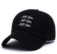 Wholesale Custom Embroidery Snapback Hats - No Chill Custom Unstructured Dad Hat Adjustable Embroidery Baseball Cap Men 2017 Hot Fashion Black Color Snapback Caps Hip hop Streetwear