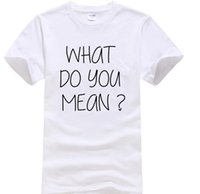 Wholesale Gray Meaning - WHAT DO YOU MEAN funny letter print T-shirt 2017 summer cotton fashion men's T-shirts crossfit various colours available tops