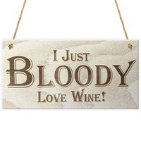 Wholesale Alcohol Signs - I Just Bloody Love Wine Novelty Wooden Hanging Plaque Gift Funny Alcohol Joke Wood Plaque and Sign