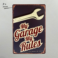 Wholesale DL My Garage My Rules Retro Vintage Metal Tin sign poster Gas Oil for Man Cave Garage shabby chic wall sticker home decor