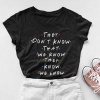ingrosso magliette grafiche divertenti per le donne-Non sanno che sappiamo T Shirt Divertente Donne Amici Spettacoli televisivi Tshirt Best Friends Graphic Tee Plus Size Top Drop Shipping