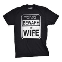 Wholesale forget gifts online - Mens Beware of Wife Forget the Dog Funny Marriage Anniversary Husband T shirtFunny Unisex Casual tee gift