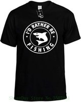 Wholesale funny t shirts for sale for sale - Group buy Mens Funny T shirt Id Rather Be Fisher Shark Badge Unisex Top Tee For Sale Natural Cotton Tee Shirts