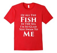 Wholesale Shirts Fish Prints - Of All The Fish In The Sea Romantic Fishing Buddy T-Shirt