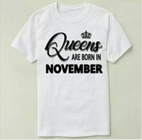 Wholesale birthday shirt women - Queens are born in november t shirt Birthday month short sleeve gown Casual tees Woman clothing Quality cotton Tshirt