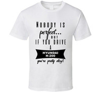 Wholesale hyundai car models for sale - Hyundai H Nobodys Perfect But If You Drive Youre Close Car Lovers T Shirt Cotton T Shirt Fashion T Shirt Basic Models