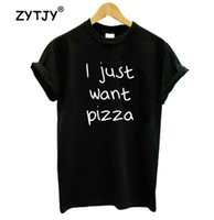 Wholesale just for ladies - I just want Pizza Letters Print Women T shirt Cotton Casual Funny Shirt For Lady Top Tee Hipster Tumblr Drop Ship Z-242