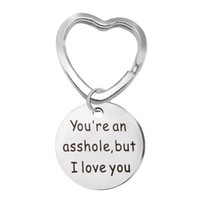 lustige liebesgeschenke großhandel-Sie sind ein Arschloch, aber ich liebe dich Schlüsselanhänger Geschenke für lustige Freund Geschenk oder Ehemann Edelstahl Schmuck