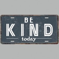 Wholesale art license for sale - Group buy Be Kind Today Super Hot D Emboss Retro License Plates Vintage Tin Sign Art Wall Plaque decor Home Metal Painting Bar Pub
