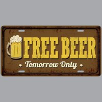 free beer signs Australia - Free Beer Tomorrow Only Car Plates Number USA License Plate Garage Plaque Metal Tin Sign Bar Decoration Vintage Home Decor