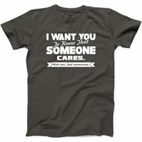 gracejo camiseta venda por atacado-2018 novos homens de verão eu quero que você saiba que alguém se importa T Shirt engraçado Sarcasm Joke Mens Novidade Tee Casual Tee camisa