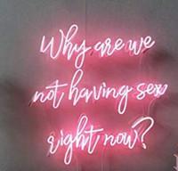 bira cam ışığı toptan satış-Neden Biz Hemen Seks Yapmıyoruz Neon Işık Burcu Ev Beer Bar Pub Rekreasyon Odası Oyun Işıkları Windows Cam Duvar Tabelaları 24 * 20 inç