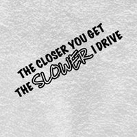 Wholesale Funny Drives - The Closer You Get The Slower I Drive Sticker Funny JDM Drift Car Window