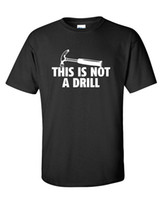 Wholesale very funny - This Is Not A Drill Mens Tools Sarcastic Novelty Adult Very Funny T-Shirt Top Tee for Sale Natural Cotton Tee Shirts Funny Classic