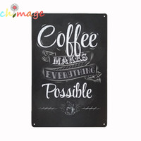 Wholesale poster making - COFFEE MAKE EVERYTHING POSSIBLE VINTAGE Tin Sign Bar pub home Wall Decor Retro Metal ART Poster