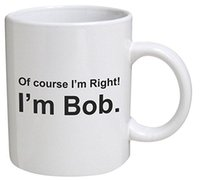 Wholesale quotes movies - Funny Mug - Of course I'm right. I'm Bob, movie quotes - 11 OZ Coffee Mugs - Inspirational gifts and sarcasm
