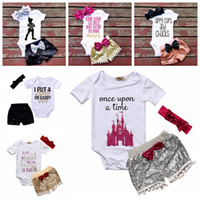 Wholesale european princess clothes online - 3PCS Baby Girls Set Clothing Letter printed Short Sleeve Rompers Outfits Sequin Headband Shorts Pants Party Princess Bow knot