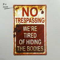 DL-shabby chic Retro No Trespassing Siamo stanchi di nascondere i corpi Divertenti Metal Sign