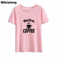 4364bc36b3222 Женская футболка Mrs Win, но First Coffee Женская футболка, хлопок Смешная  футболка Femme O - Шея Уличная футболка Femme Manche Courte Dropshipping