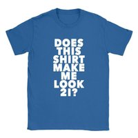 Wholesale look old for sale - Does This Shirt Make Me Look Mens T Shirt Funny Years Old Present Top