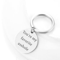 Wholesale favorite cartoons - Round Stainless Steel You're My Favorite Asshole Keychain Key Rings Holds Fashion Promotion Gifts Drop Shipping